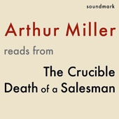 Arthur Miller Reads From The Crucible and Death of a Salesman