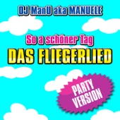 So a schöner Tag (Das Fliegerlied) [Party-Version]
