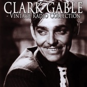 Clark Gable - Vintage Radio Collection artwork