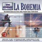 Serie Homenaje: La Bohemia - Recordando Exitos de la Trova, Nicho, Virginia López y Eydie Gormé
