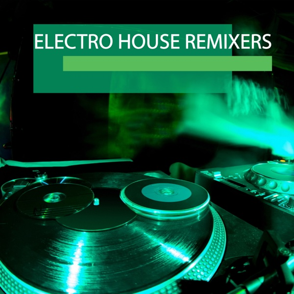 Electro house remixers album cover by various artists for House music albums