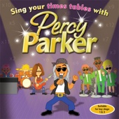 Sing Your Times Tables With Percy Parker - Percy Parker