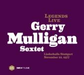 Gerry Mulligan Sextet - Legends Live