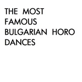 The Most Famous Bulgarian Horo Dances (Traditional Instrumental Music)