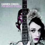 Per niente stanca - Best of Carmen Consoli (Bonus Track Version)