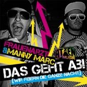 Das geht ab (Wir feiern die ganze Nacht) [Atzen Musik Mix] - Frauenarzt & Manny Marc