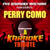 It's Impossible (Perry Como Karaoke Tribute) - The Karaoke Machine