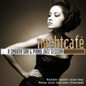 Nachtcafé - A Smooth Sax & Piano Jazz Session