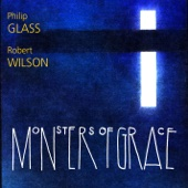 Philip Glass - Monsters of Grace - Philip Glass Ensemble