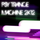 Psy Trance Machine 2k12