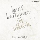 Louis Bertignac - Ces Id�es-L� illustration