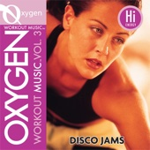 Oxygen Workout Music, Vol. 3: Disco Jamz - 122 BPM for Running, Walking, Elliptical, Treadmill, Aerobics & Fitness