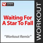 Waiting for a Star to Fall (Workout Remix)