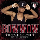 Bow Wow featuring T-Pain & Johntá Austin - Outta My System (feat. Johntá Austin & T-Pain) artwork