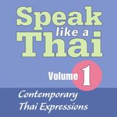 Speak Like A Thai Volume 1 - Contemporary Thai Expressions