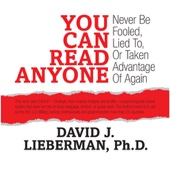 You Can Read Anyone: Never Be Fooled, Lied to, or Taken Advantage of Again (Unabridged) - David J, Lieberman