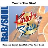 Karaoke Soul: I Can Make You Feel Good