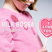 MILK BOSSA Love Songs (Our Special Day)