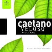 Naturalmente: Caetano Veloso