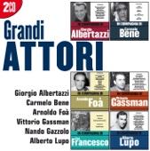 I grandi attori: Albertazzi - Bene - Foà - Gassman - Gazzolo - Lupo
