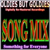 Oldies But Goldies - Song Mix - Something For Everyone (Digitally Re-Mastered Recordings)