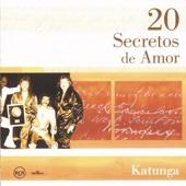 20 Secretos de Amor - Katunga