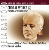 Kórusművek / Choral Works (2) - Twenty-seven Choruses for Children's and Female Voices