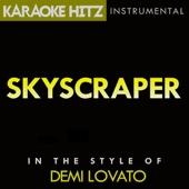 Skyscraper (In the Style of Demi Lovato) [Karaoke Version]