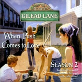 CBH Ministries - Down Gilead Lane, Season 2: When Push Comes to Love  artwork
