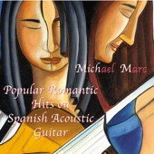 Michael Marc - Popular Romantic Hits On Spanish Acoustic Guitar  artwork