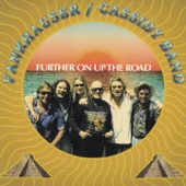 Further On Up the Road - Fankhauser - Cassidy Band