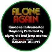Alone Again (Originally Performed By Alyssa Reid feat Jump Smokers) [Karaoke Instrumental Version]