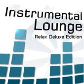 Instrumental Lounge (Relax Deluxe Edition)