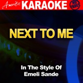 Next to Me (In the Style of Emeli Sande) [Karaoke Version]
