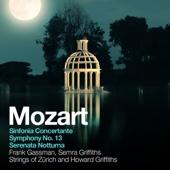 Strings of Zürich, Howard Griffiths, Frank Gassman & Semra Griffiths - Mozart: Sinfonia Concertante, Symphony No. 13, Serenata Notturna artwork