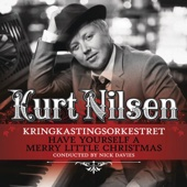 Kurt Nilsen & Kringkastingsorkestret - Have Yourself a Merry Little Christmas artwork