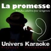 La promesse (Rendu célèbre par Grégoire) [Version karaoké]