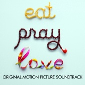 Eat, Pray, Love (Original Motion Picture Soundtrack)