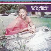 You Are Always On My Mind - Barbara Jones