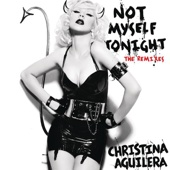 Not Myself Tonight (The Remixes) cover art