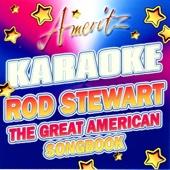 Karaoke - Rod Stewart The Great American Songbook