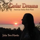 Cedar Dreams - American Indian Solo Flute - John Two-Hawks