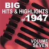 Big Hits & Highlights of 1947, Vol. 7