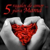 5 Regalos De Amor...Para Mamá - EP