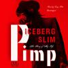 Pimp: The Story of My Life (Unabridged) - Iceberg Slim