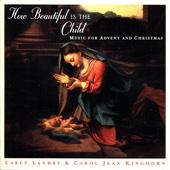 How Beautiful Is the Child: Music For Advent and Christmas