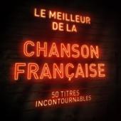 Le meilleur de la chanson française (50 titres incontournables)