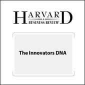 Jeffrey H. Dyer, Hal B. Gregerson, Clayton M. Christensen - The Innovators DNA (Harvard Business Review) (Unabridged)  artwork
