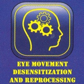 Eye Movement Desensitization and Reprocessing -