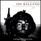 On Killing: The Psychological Cost of Learning to Kill in War and Society (Unabridged) - Dave Grossman Cover Art